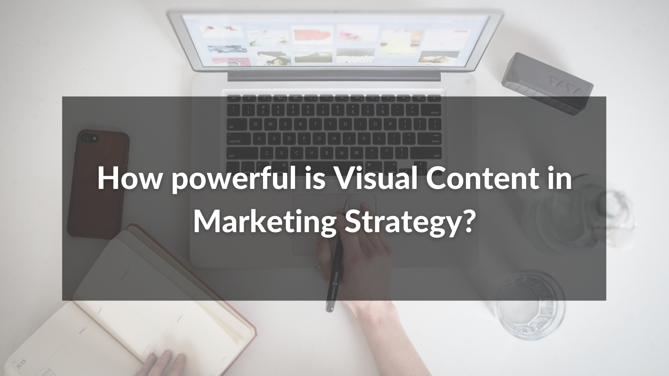 Visual content is used for marketing stragies