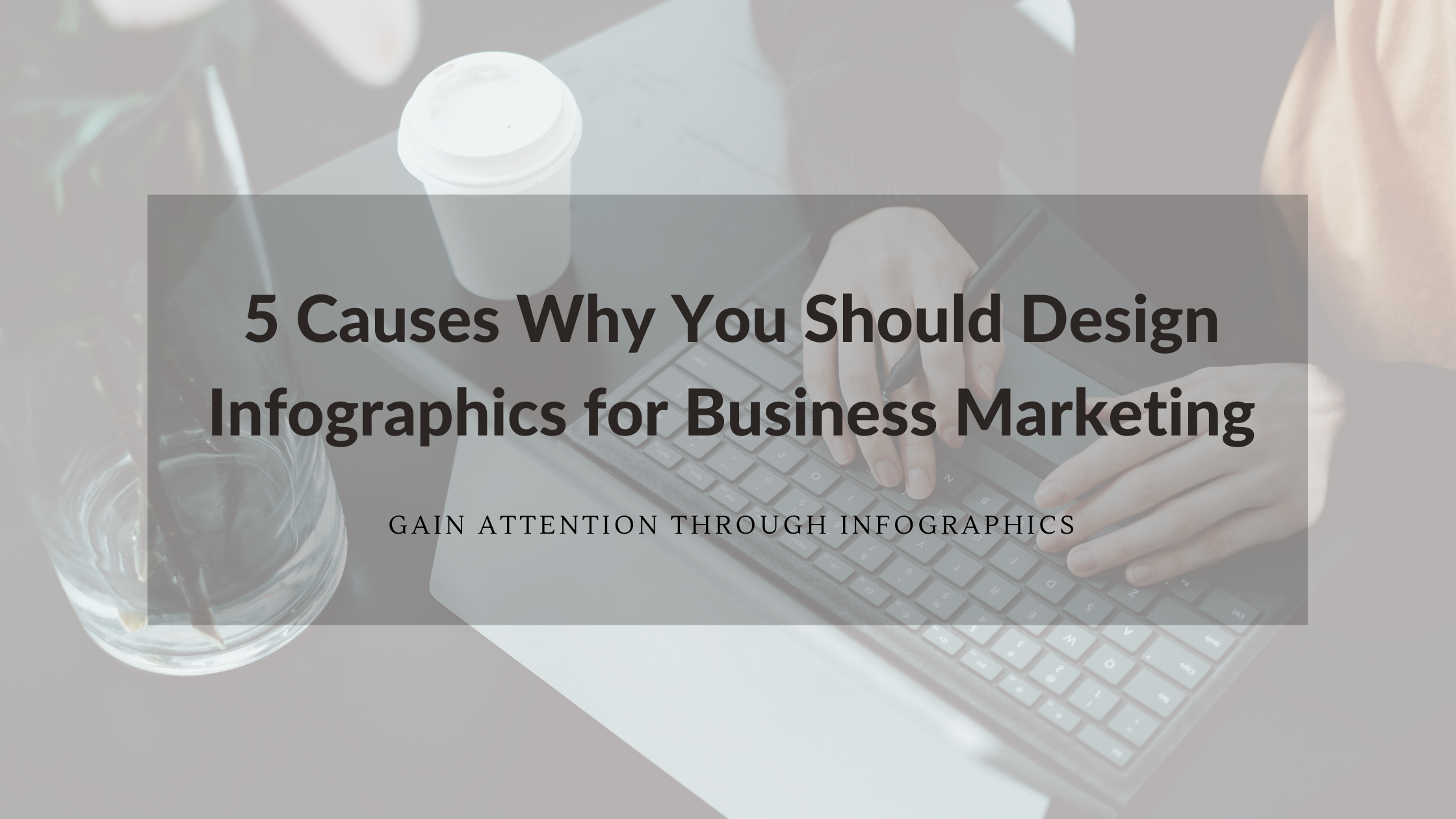 Gain attention through infographics